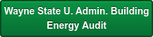 Wayne State U. Admin. Building Energy Audit