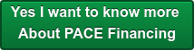 Yes I want to know more  About PACE Financing