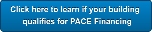 Click here to learn if your building  qualifies for PACE Financing